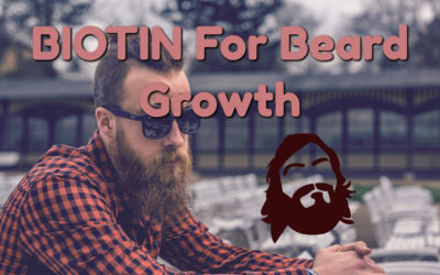 Does Biotin Really Work for Beard Hair Growth?