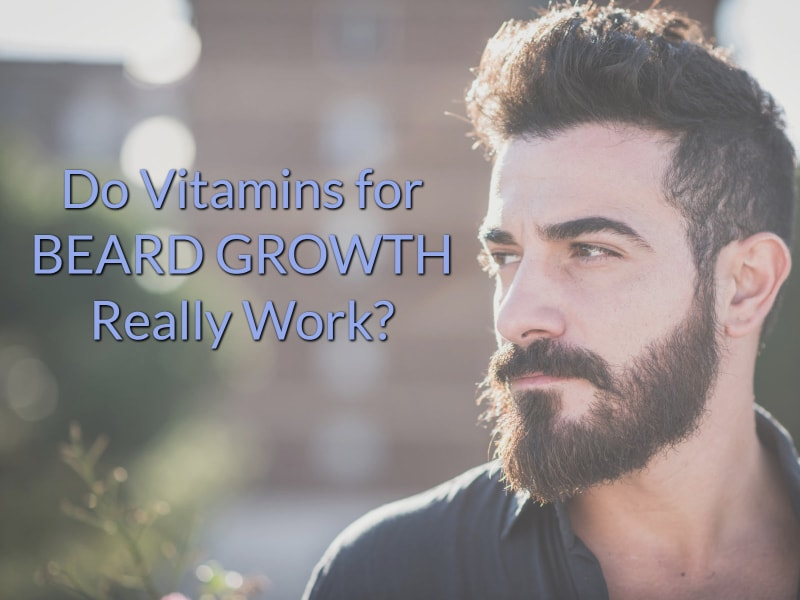 Do Beard Vitamins Really Work? (2019) | Fully Explained